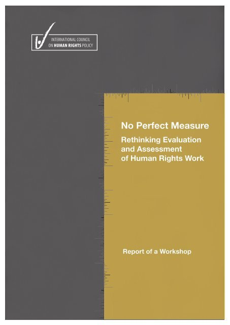 No Perfect Measure: Rethinking Evaluation and ... - The ICHRP