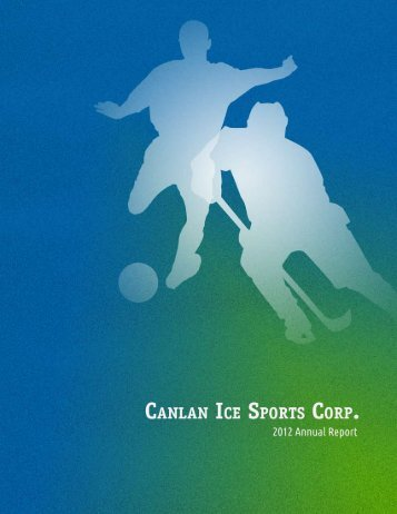 Annual Report 2012 - Canlan Ice Sports