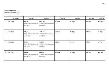 Genererat schema Utskrivet: måndag 17/1 v Måndag Tisdag ...