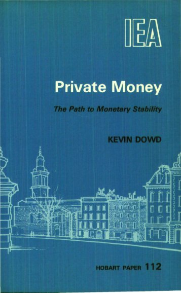 PRIVATE MONEY.pdf - Institute of Economic Affairs