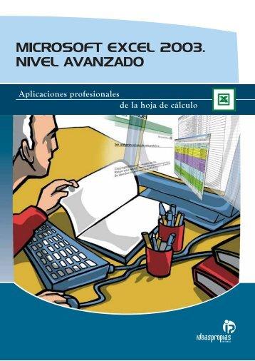microsoft excel 2003. nivel avanzado - Ideaspropias Editorial