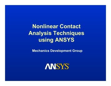 Nonlinear Contact Analysis Techniques using ... - ansys.net: home