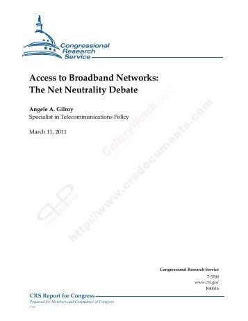 Access to Broadband Networks: The Net Neutrality Debate