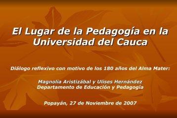 El Lugar de la Pedagogía en la Universidad del Cauca - ieRed
