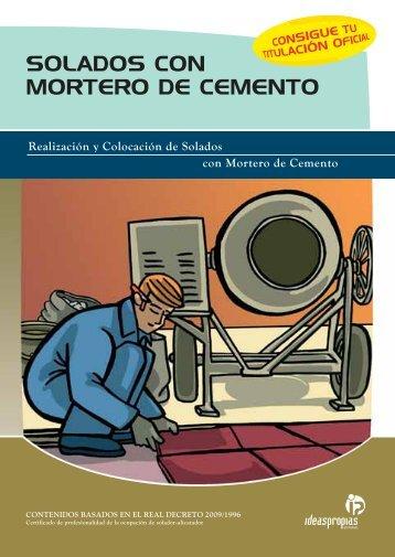 SOLADOS CON MORTERO DE CEMENTO - Ideaspropias Editorial