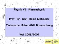 Physik VI: Plasmaphysik Prof. Dr. Karl-Heinz Glaßmeier Technische ...
