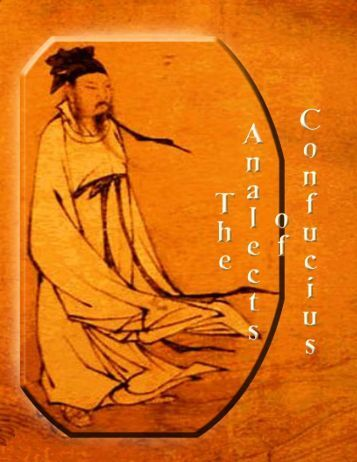 the analects of confucius Compiled by disciples of confucius in the centuries following his death in 479 bce, the analects of confuciusis a collection of aphorisms and historical anecdotes embodying the basic values of the confucian tradition.