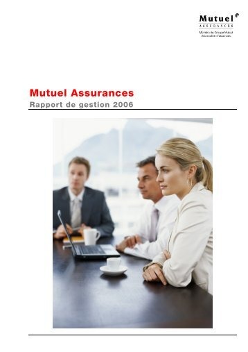 Mutuel Assurances 2006 - PDF (738Kb) - Groupe Mutuel
