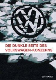 Report: Die dunkle Seite des Volkswagen-Konzerns - Greenpeace