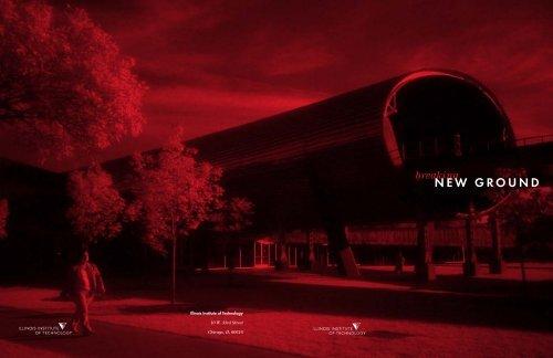 breaking NEW GROUND - Illinois Institute of Technology