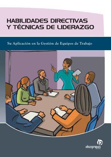 habilidades directivas y técnicas de liderazgo - Ideaspropias Editorial