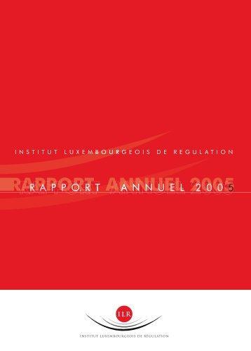 Rapport annuel 2005 - Institut Luxembourgeois de Régulation
