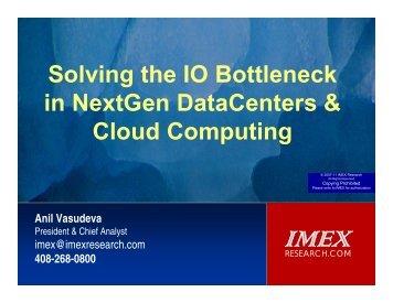 Solving the IO Bottleneck in NextGen DataCenters ... - IMEX Research