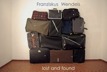 Franziskus Wendels lost and found - Galerie Boisseree