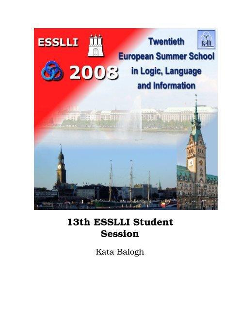 13th ESSLLI Student Session - The Institute for Logic, Language ...