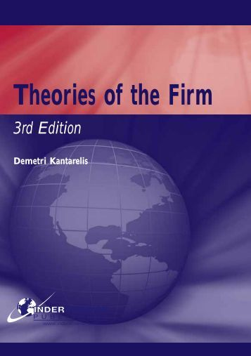 "theory of the firm Therefore the theory of the firm is an indispensable starting point for corporate governance studies before the 1930s the firm was very often seen as a ""black box"" which was assumed to behave."