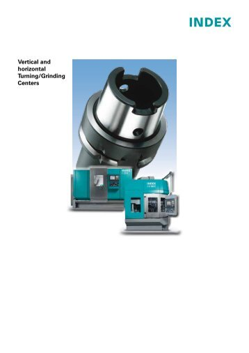 Vertical and horizontal Turning/Grinding Centers - INDEX-Werke ...