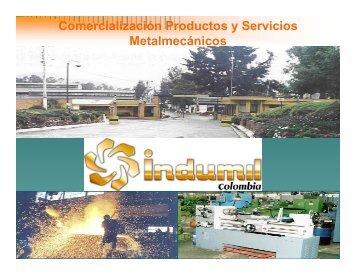 Comercialización Productos y Servicios Metalmecánicos - Indumil