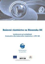 Duševné vlastníctvo na Slovensku XII - Úrad priemyselného ...
