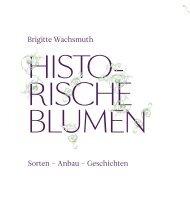 Brigitte Wachsmuth Sorten – Anbau – Geschichten