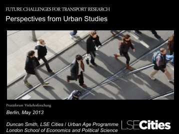 FUTURE CHALLENGES FOR TRANSPORT RESEARCH Perspectives from Urban ...