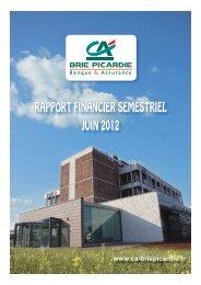 Rapport financier semestriel 2012 - Crédit Agricole Brie Picardie