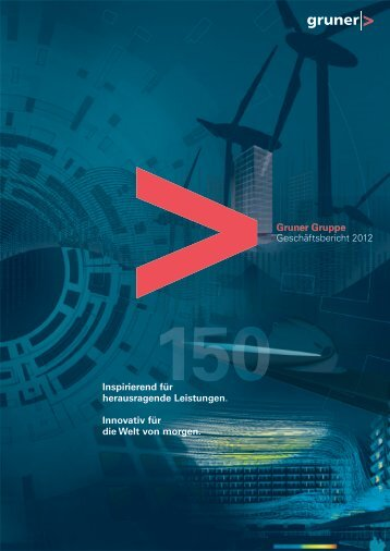 Geschäftsbericht 2012 der Gruner Gruppe zum Download - Gruner AG