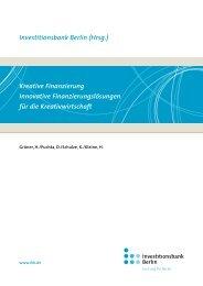 Investitionsbank Berlin (Hrsg.) Kreative Finanzierung Innovative ...