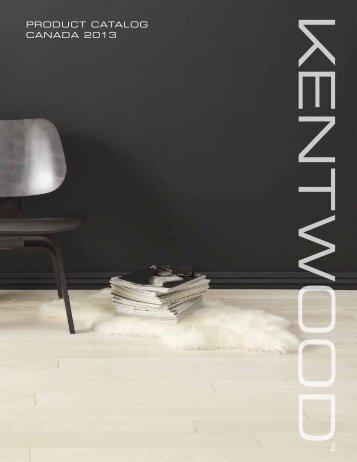 PRODUCT CATALOG CANADA 2013 - Kentwood Floors