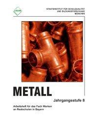 Werken - Schülerarbeits- heft Metall Jahrgangsstufe 8 - ISB - Bayern