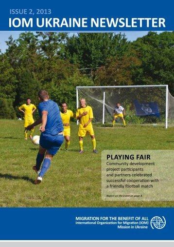 IOM Ukraine Newsletter ISSUE 2, 2013 - International Organization ...