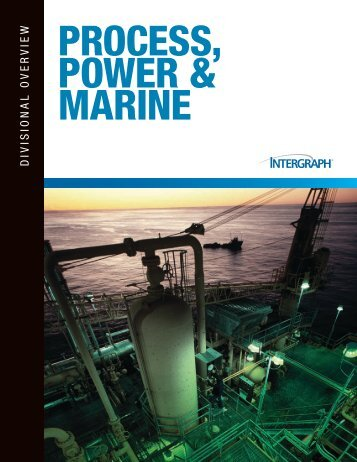 Process, Power & Marine Divisional Overview - Intergraph