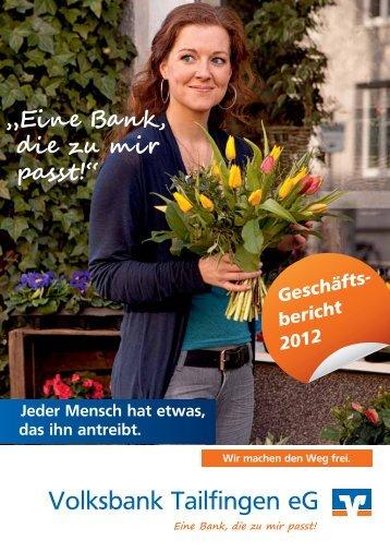 Geschäftsbericht 2012 (1,5 MB) - Volksbank Tailfingen eG