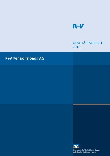 Geschäftsbericht 2012 R+V Pensionsfonds AG (PDF 432,3 KB)