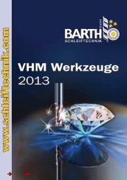 VHM Werkzeuge 2013 - Barth Schleiftechnik GmbH