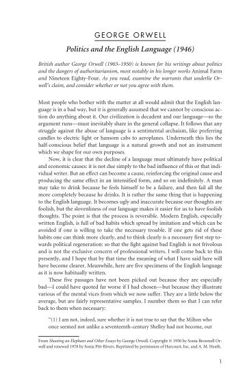 george orwell essay politics english language George orwell (june 25, 1903-january 21, 1950) was a man of unflinching idealism who made no apologies for making his convictions clear, be they about the ethics of journalism, the universal motives of writing, or the golden rules for making tea — but never more so than in his now-legendary essay politics and the english language.