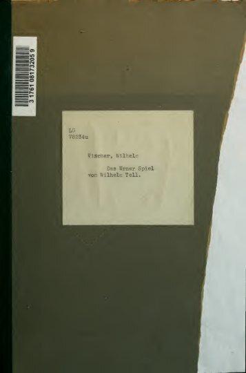 Das Urner Spiel vom Wilhelm Tell, nach der Originalausgabe neu ...