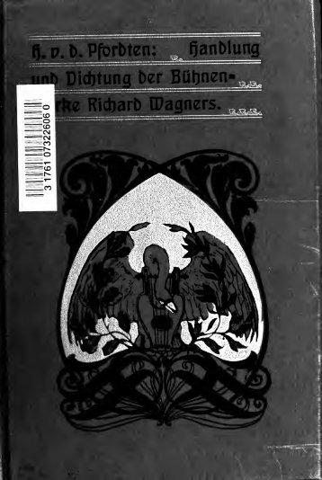 Handlung und Dichtung der Bühnenwerke Richard Wagners, nach ...
