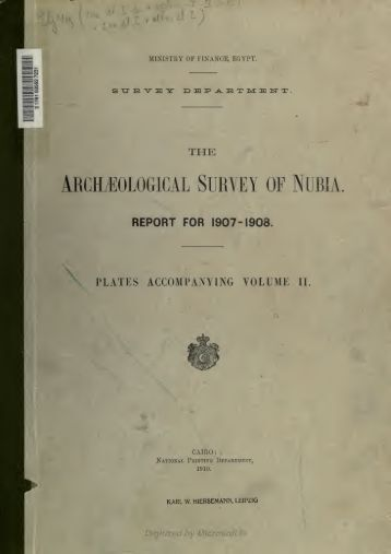 The archaeological survey of Nubia : report for 1907-1908