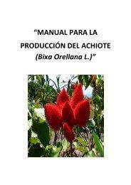 """""""MANUAL PARA LA PRODUCCIÓN DEL ACHIOTE (Bixa Orellana L.)"""""""