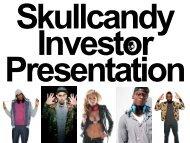 Skullcandy Investor Presentation