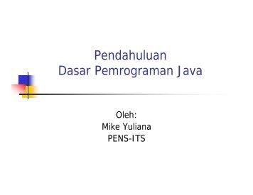 T1-Dasar Pemrograman Java [Compatibility Mode ... - Lecturer EEPIS