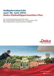 Deka-GlobalOpportunities Plus, Halbjahresbericht - fundinfo.com