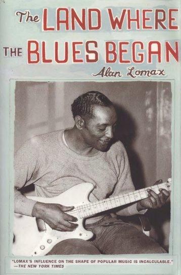 The Land Where the Blues Began - Monoskop