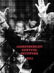 Jahresbericht stiftung netzwerk 2012