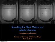 Searching for Dark Matter in a Bubble Chamber - UC Davis Particle ...