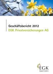 Geschäftsbericht 2012 EGK Privatversicherungen AG