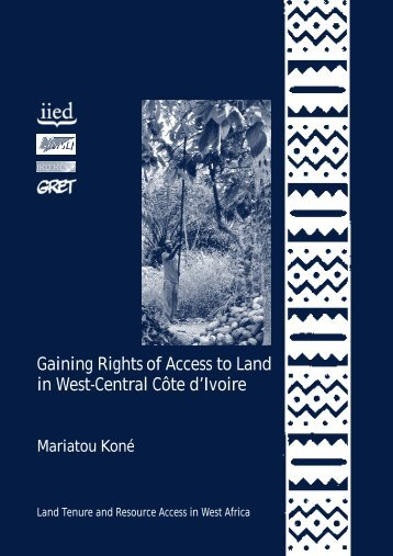 Gaining Rights o f Access to Land in West-Central Côte ... - IIED pubs