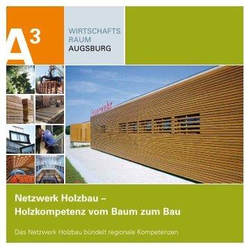 Netzwerk Holzbau - im Wirtschaftsraum Augsburg A³