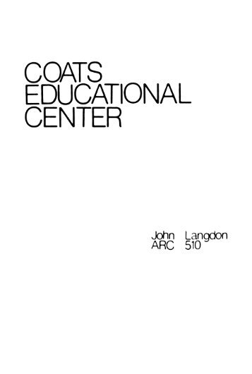 COATS EDUCATIONAL CENTER - Repository.lib.ncsu.edu